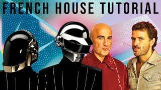 How To Make French House Like Daft Punk & Cassius [Free Samples]