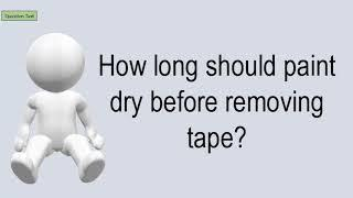 How Long Should Paint Dry Before Removing Tape?