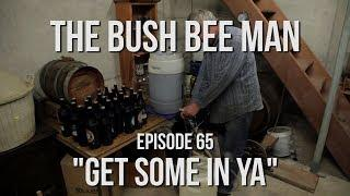 "How to make Mead Wine Part 2 - Episode 65: ""Get Some in Ya"""