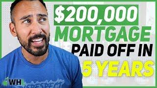 Paying off a $200,000 mortgage in (less than) 5 Years