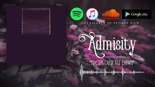 Admisity - From Dusk Till Dawn (Audio Stream)