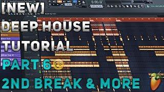 How To Make Deep House/Remix | FL Studio 12 | 2018 [Tutorial Part 6] (2nd Break & More)