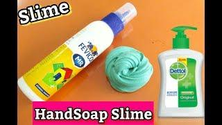 How to Make Indian Slime With Dettol Hand Soap And Fevicol. Easy Slime Recipe, 101% Working Recipe