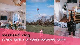 WEEKEND VLOG - LET'S GO FLY A KITE & A HOUSE-WARMING PARTY