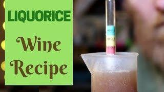 Liquorice Wine Recipe and Method