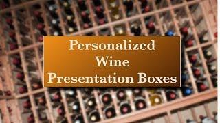 Wood Wine Gift Boxes - ultimate personalized gifting presentation boxes