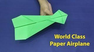 World Class Paper Airplane That Fly Far like a World Record - Paper AIrplane