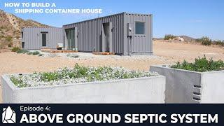 Above Ground Septic System | Ep4 Building Shipping Container House