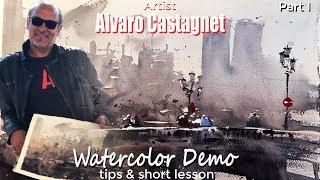 Alvaro Castagnet Watercolor Demo and İmportant Tips Part 01
